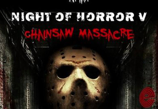Night of Horror Vol. IV Chainsaw Masscare